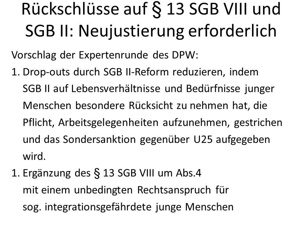 Rückschlüsse auf § 13 SGB VIII und SGB II: Neujustierung erforderlich