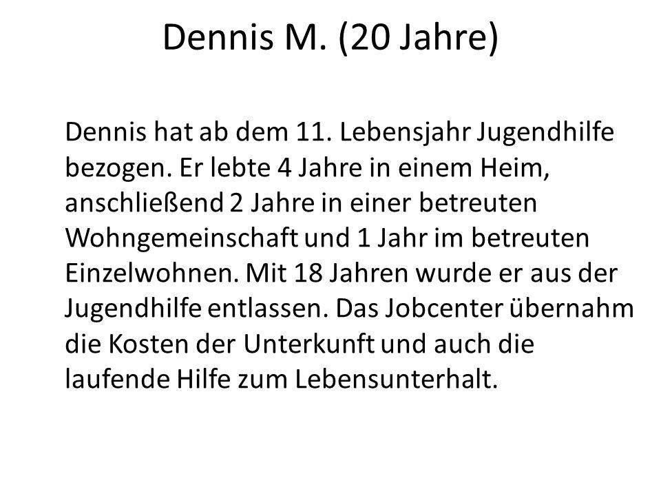 Dennis M. (20 Jahre)