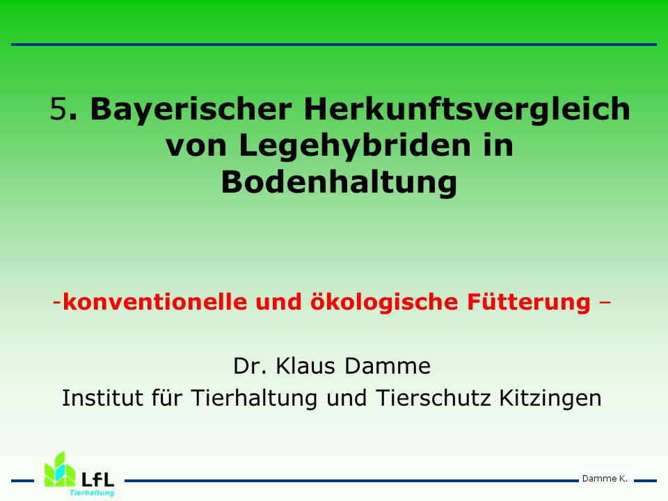 5. Bayerischer Herkunftsvergleich von Legehybriden in Bodenhaltung