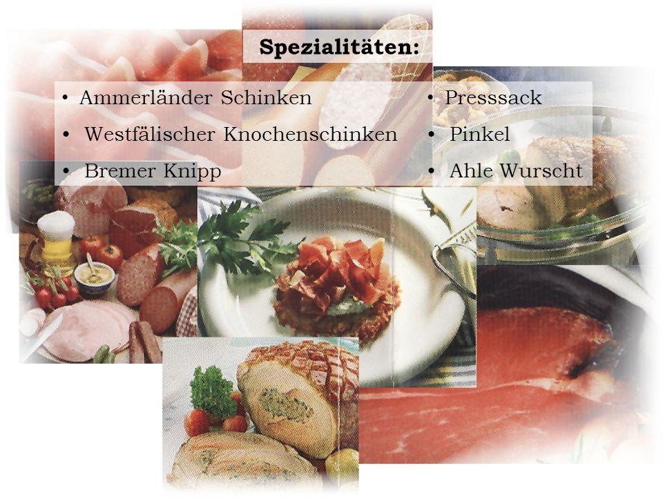 Spezialitäten: Ammerländer Schinken Westfälischer Knochenschinken