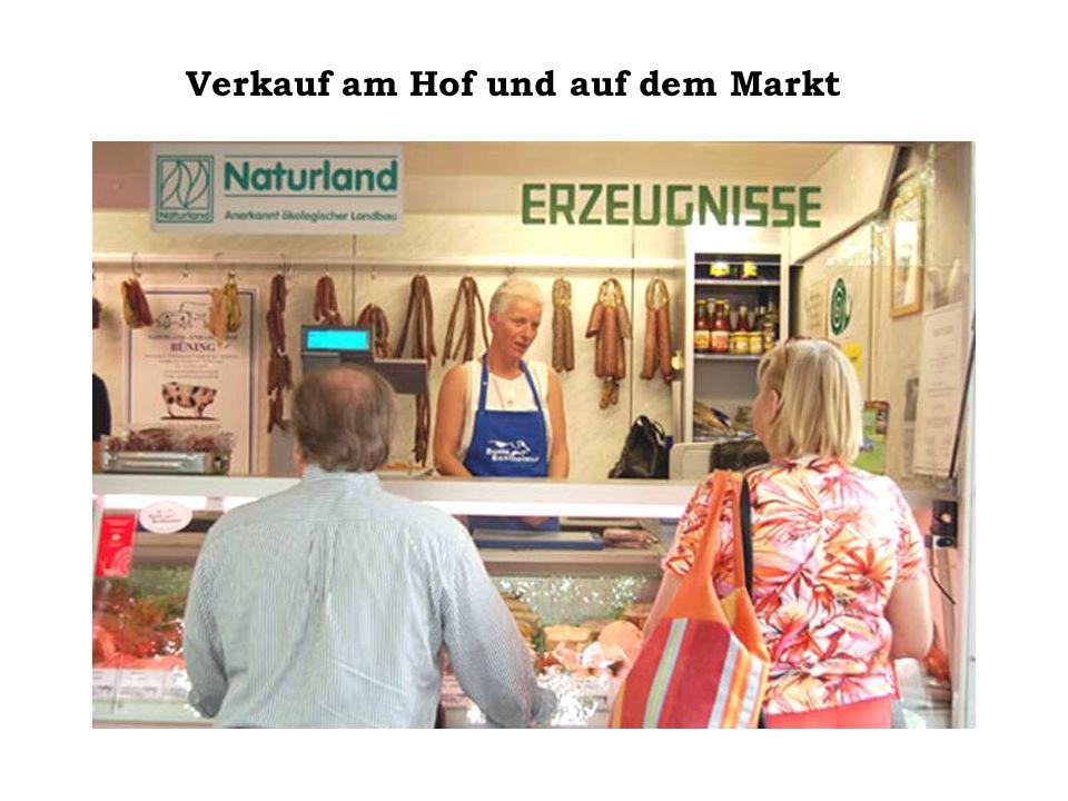 Verkauf am Hof und auf dem Markt
