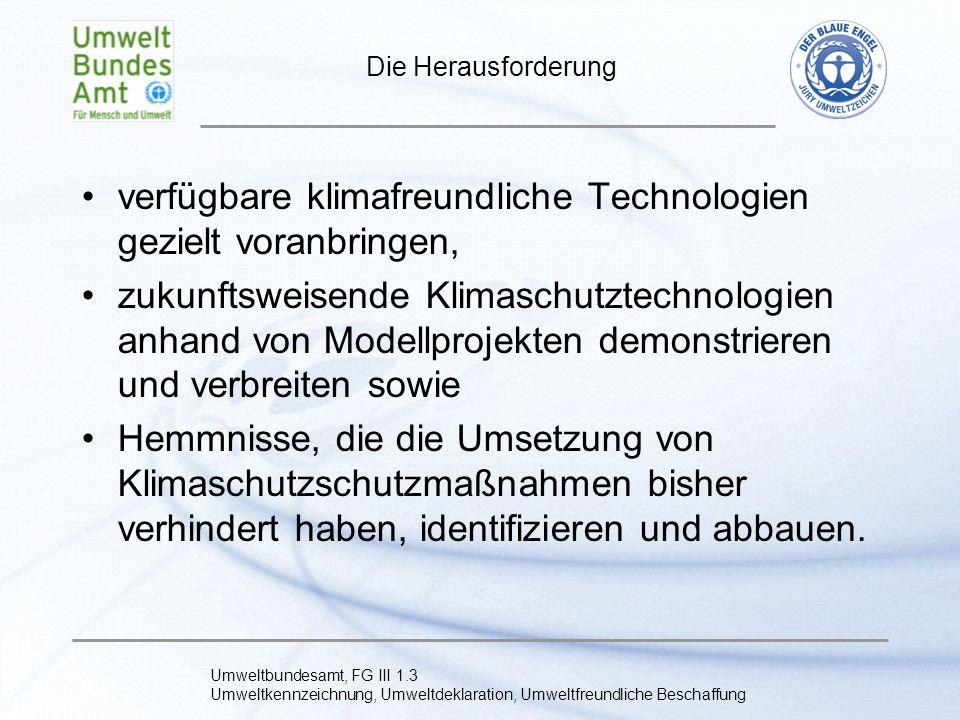 verfügbare klimafreundliche Technologien gezielt voranbringen,