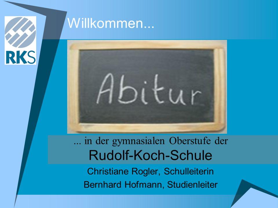 Willkommen... ... in der gymnasialen Oberstufe der Rudolf-Koch-Schule