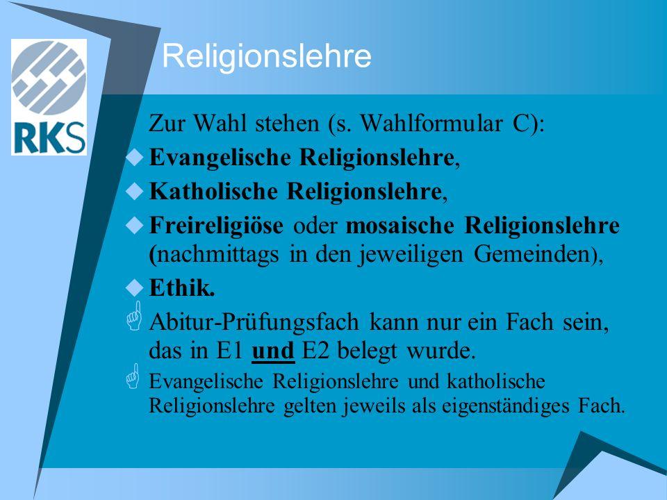 Religionslehre Zur Wahl stehen (s. Wahlformular C):