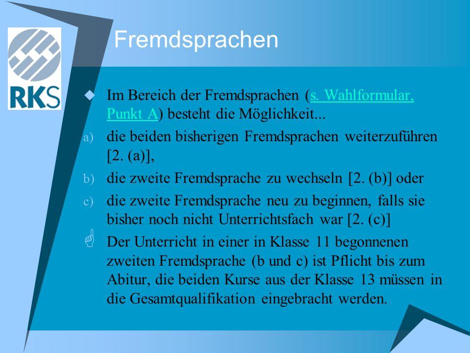Fremdsprachen Im Bereich der Fremdsprachen (s. Wahlformular, Punkt A) besteht die Möglichkeit...