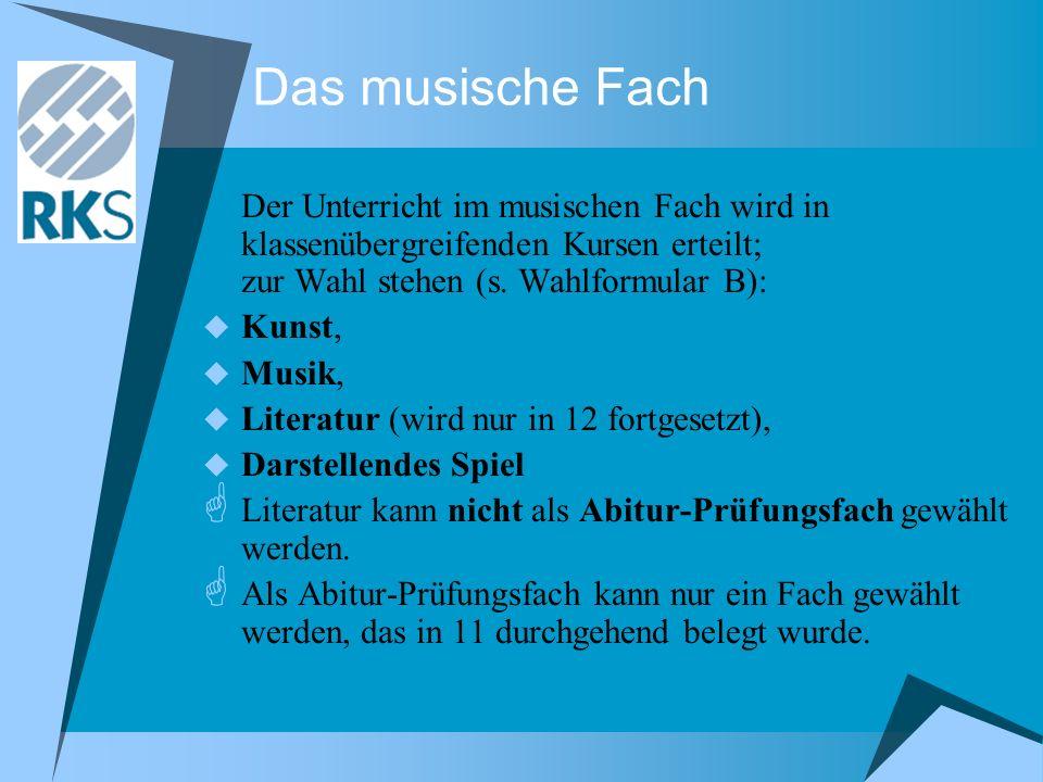 Das musische Fach Der Unterricht im musischen Fach wird in klassenübergreifenden Kursen erteilt; zur Wahl stehen (s. Wahlformular B):