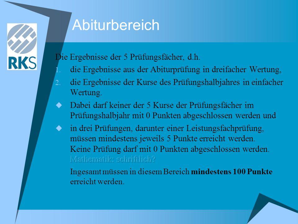 Abiturbereich Die Ergebnisse der 5 Prüfungsfächer, d.h.