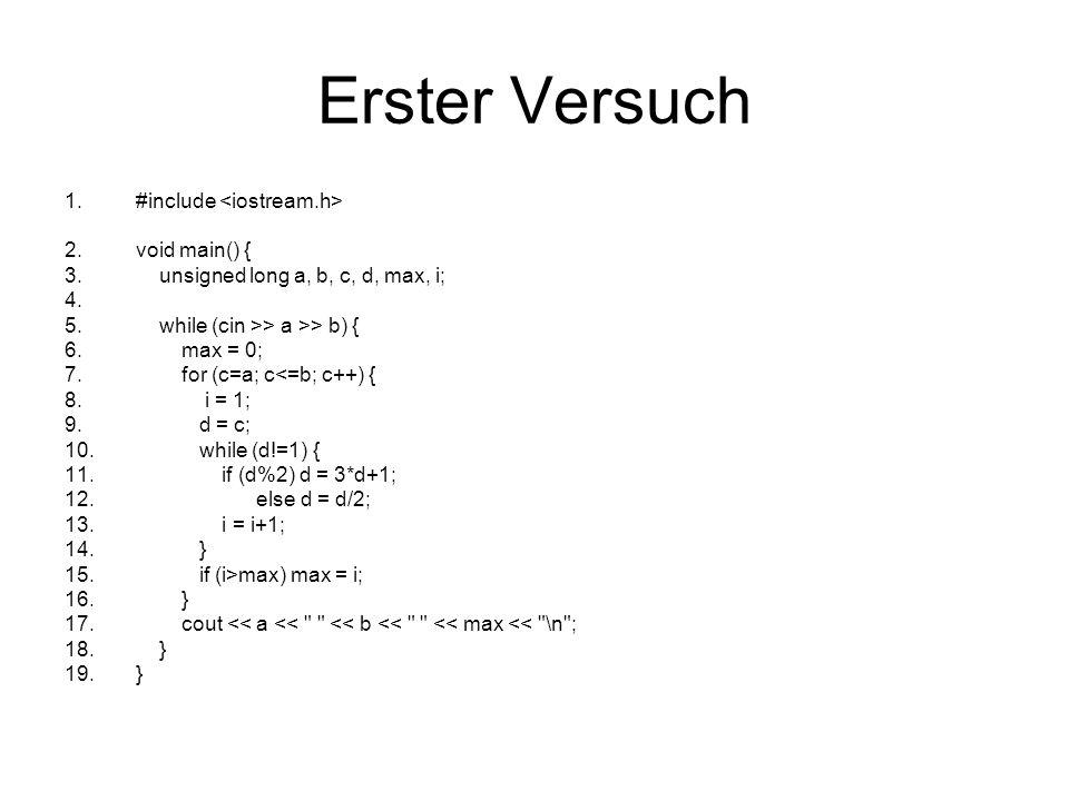 Erster Versuch #include <iostream.h> void main() {