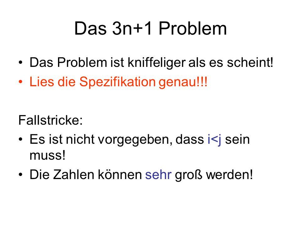 Das 3n+1 Problem Das Problem ist kniffeliger als es scheint!