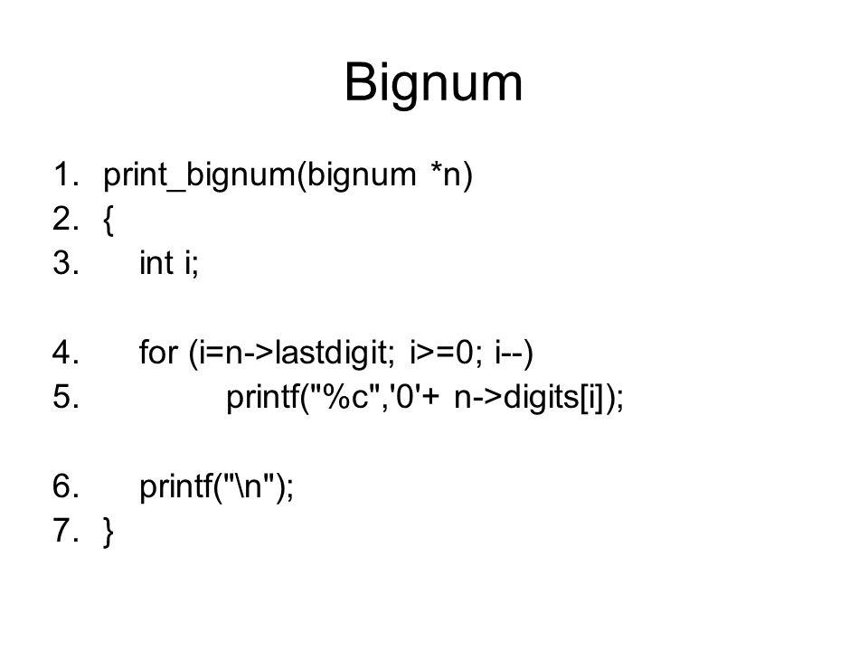 Bignum print_bignum(bignum *n) { int i;