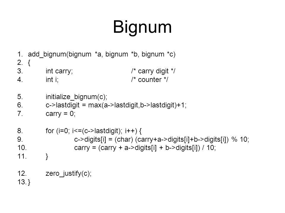 Bignum add_bignum(bignum *a, bignum *b, bignum *c) {