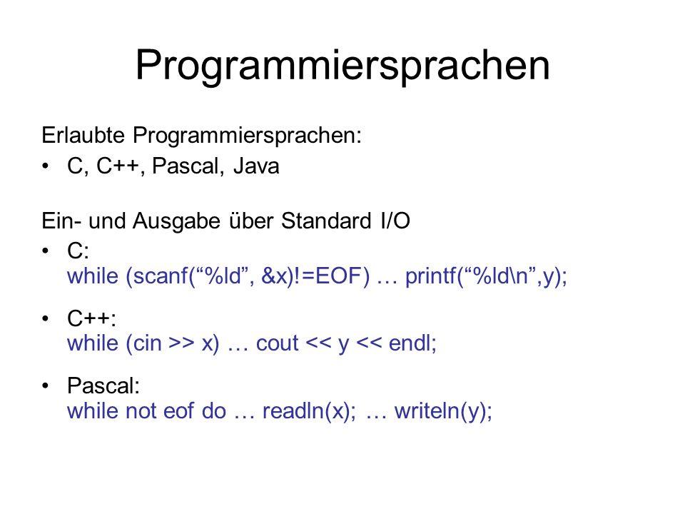 Programmiersprachen Erlaubte Programmiersprachen: C, C++, Pascal, Java
