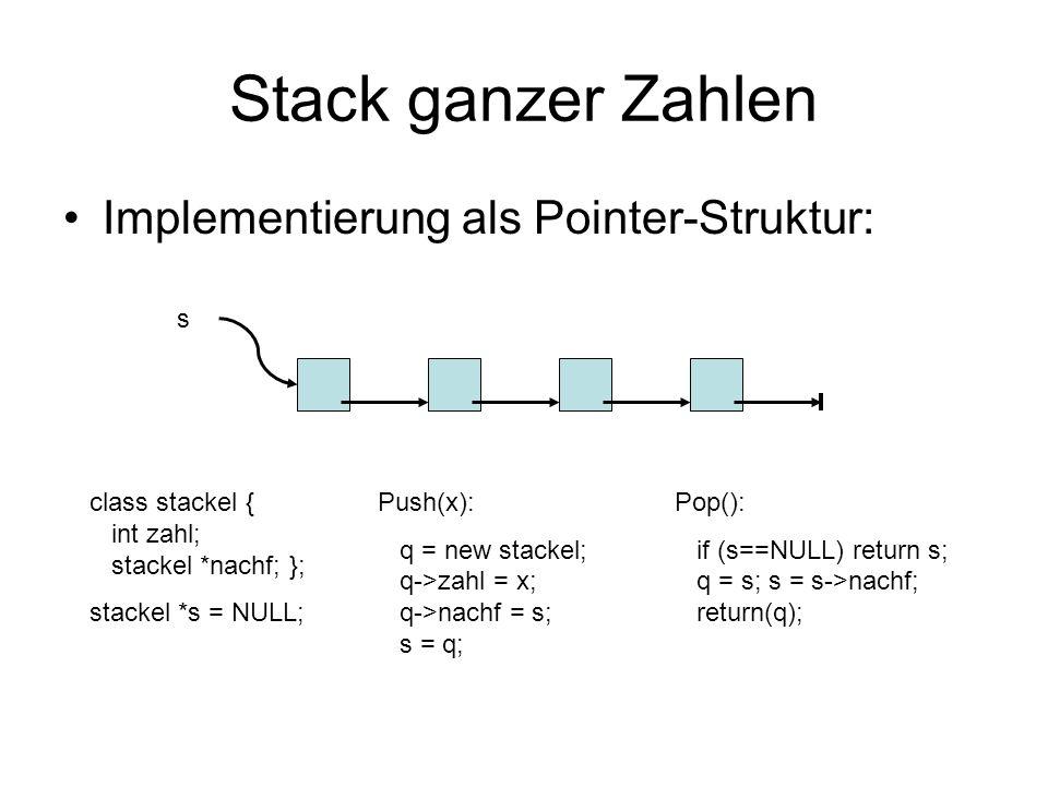 Stack ganzer Zahlen Implementierung als Pointer-Struktur: s