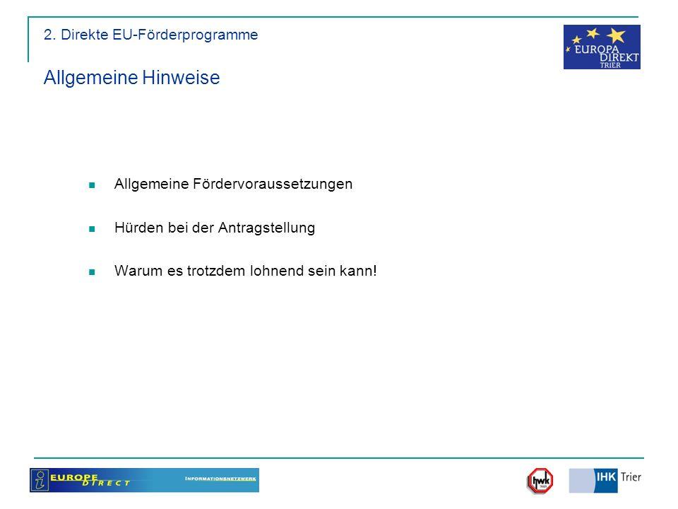 Allgemeine Hinweise 2. Direkte EU-Förderprogramme