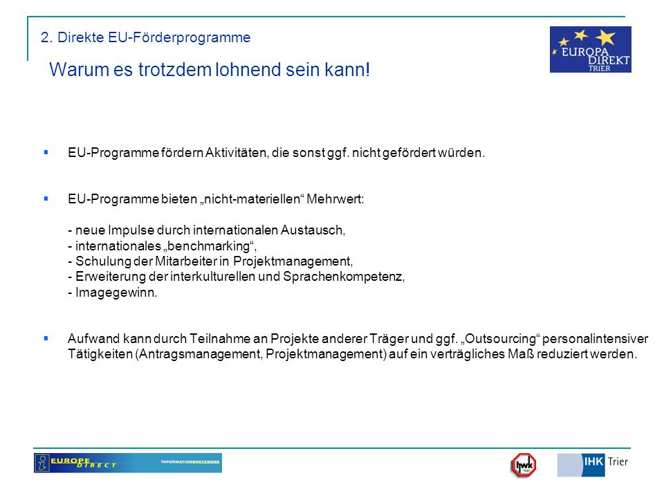 2. Direkte EU-Förderprogramme Warum es trotzdem lohnend sein kann!