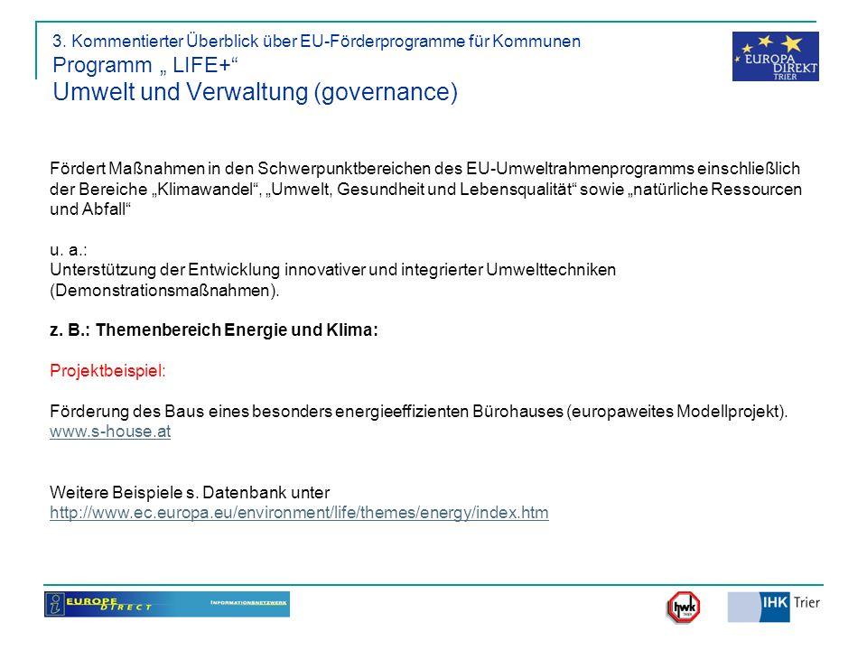 """3. Kommentierter Überblick über EU-Förderprogramme für Kommunen Programm """" LIFE+ Umwelt und Verwaltung (governance)"""
