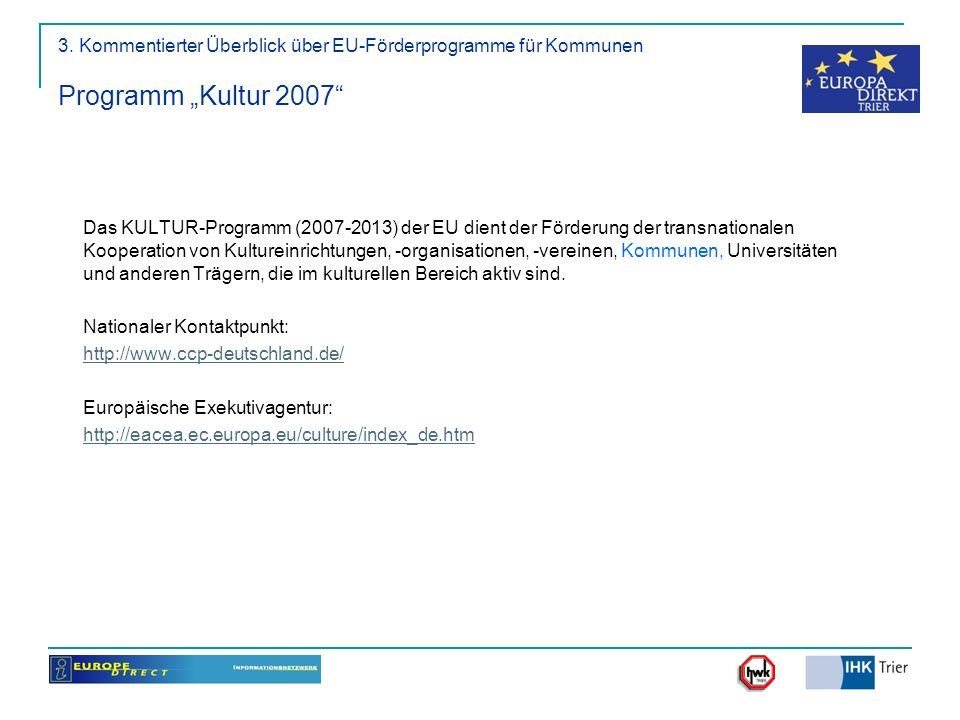 """3. Kommentierter Überblick über EU-Förderprogramme für Kommunen Programm """"Kultur 2007"""