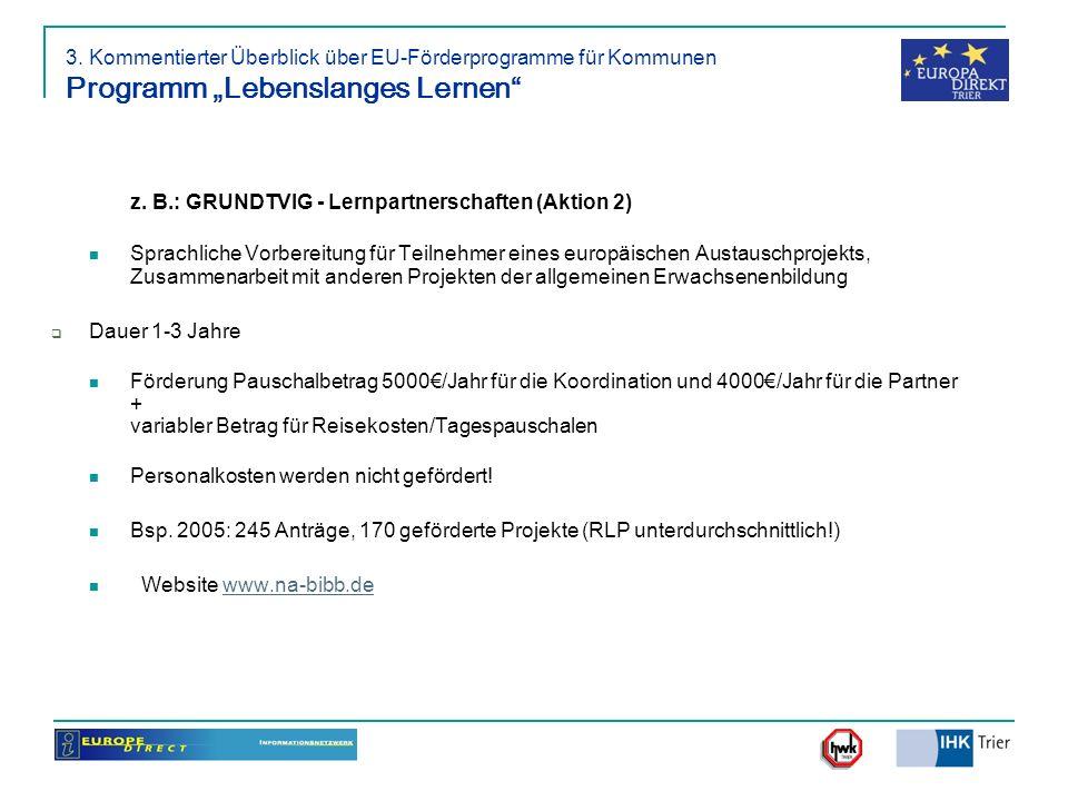 z. B.: GRUNDTVIG - Lernpartnerschaften (Aktion 2)