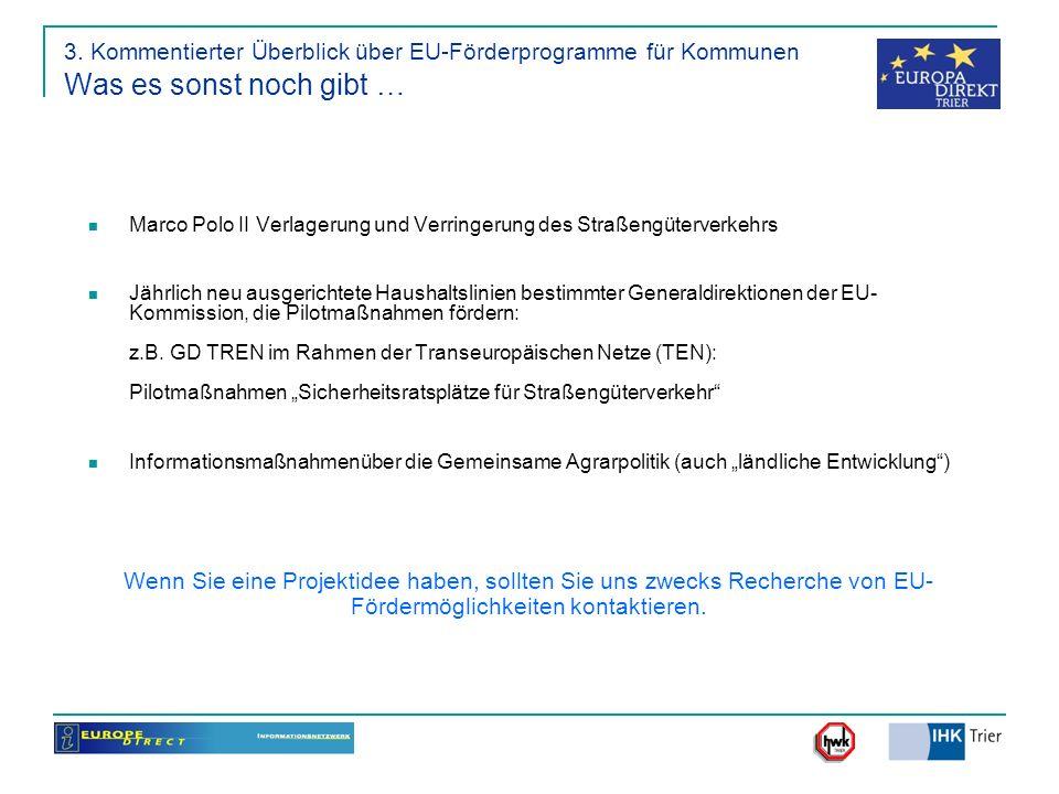 3. Kommentierter Überblick über EU-Förderprogramme für Kommunen Was es sonst noch gibt …