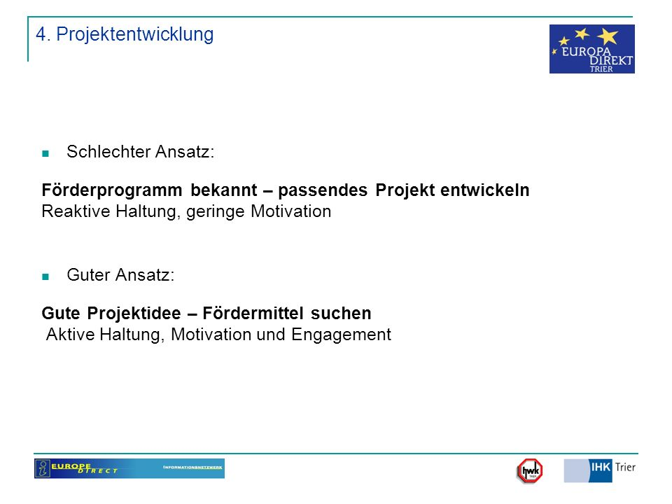 4. Projektentwicklung Schlechter Ansatz: