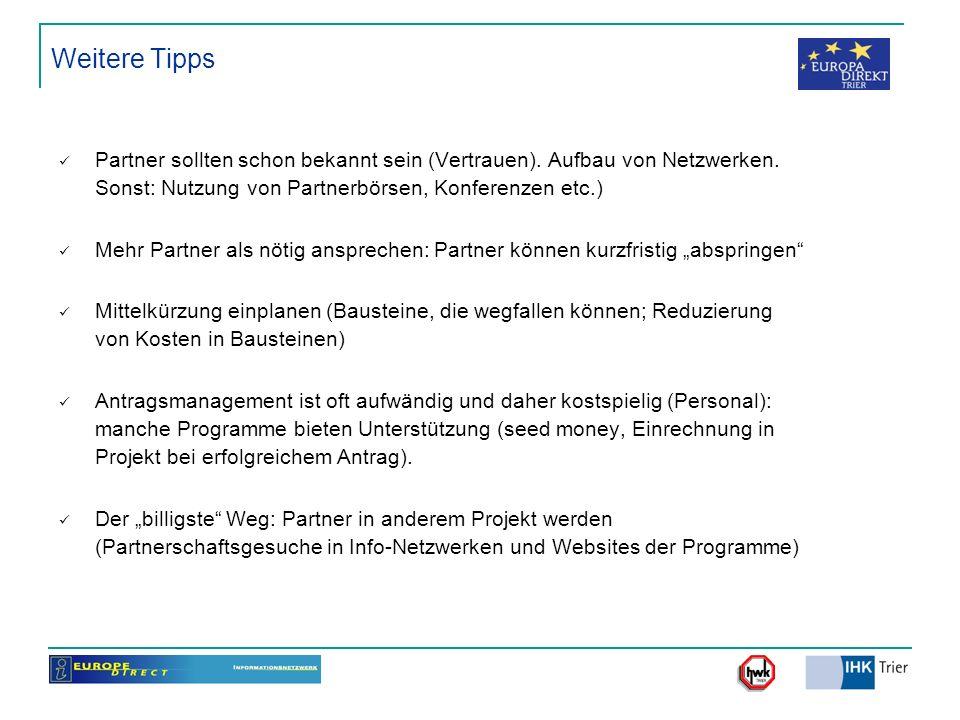 Weitere Tipps Partner sollten schon bekannt sein (Vertrauen). Aufbau von Netzwerken. Sonst: Nutzung von Partnerbörsen, Konferenzen etc.)