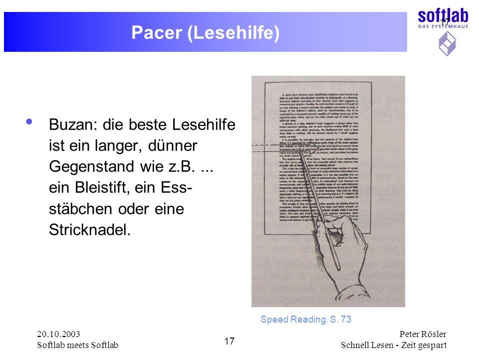 Pacer (Lesehilfe) Buzan: die beste Lesehilfe ist ein langer, dünner Gegenstand wie z.B. ... ein Bleistift, ein Ess- stäbchen oder eine Stricknadel.