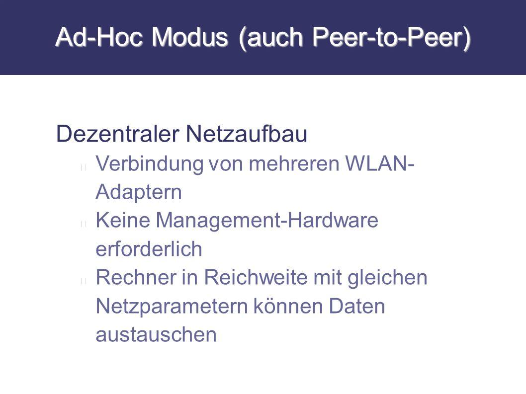 Ad-Hoc Modus (auch Peer-to-Peer)