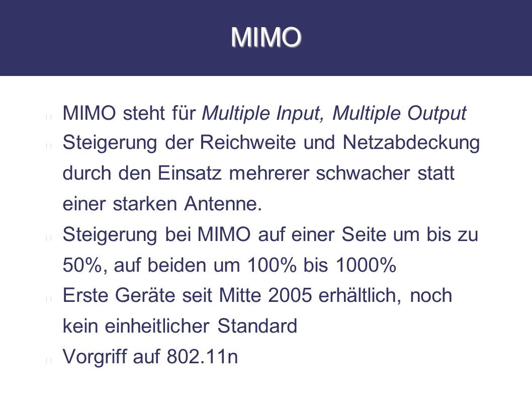 MIMO MIMO steht für Multiple Input, Multiple Output