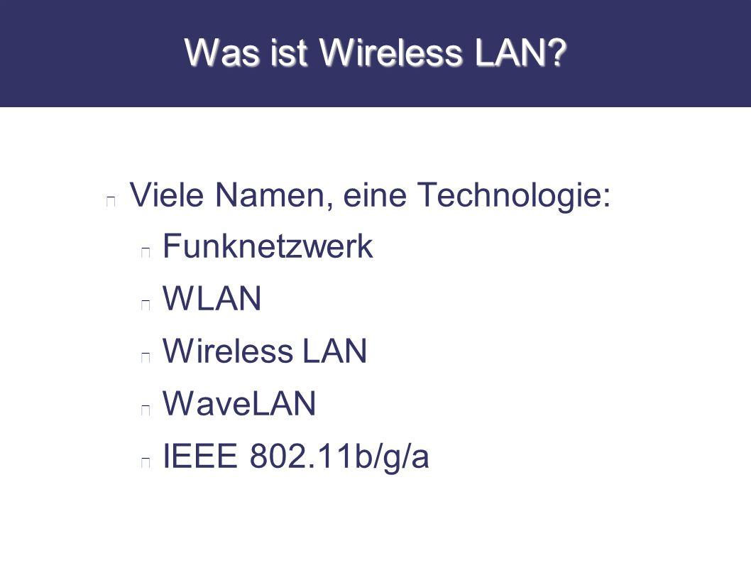 Was ist Wireless LAN Viele Namen, eine Technologie: Funknetzwerk WLAN