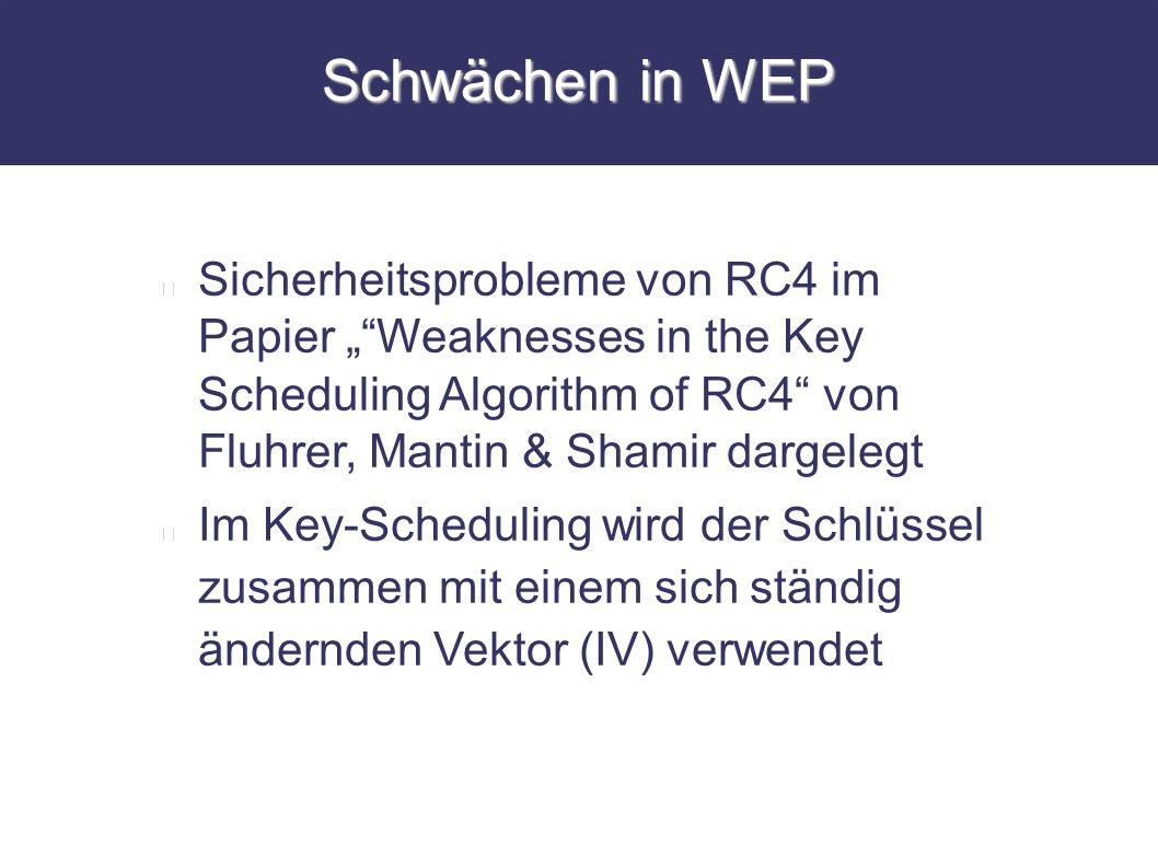 """Schwächen in WEP Sicherheitsprobleme von RC4 im Papier """" Weaknesses in the Key Scheduling Algorithm of RC4 von Fluhrer, Mantin & Shamir dargelegt."""