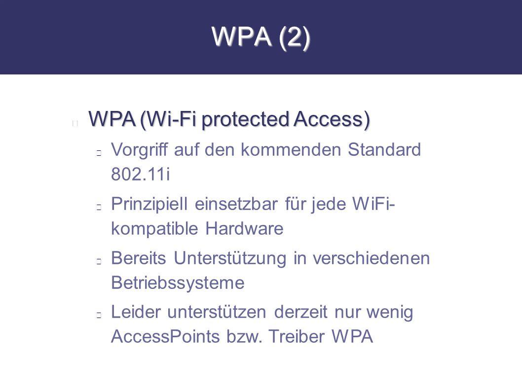 WPA (2) WPA (Wi-Fi protected Access)
