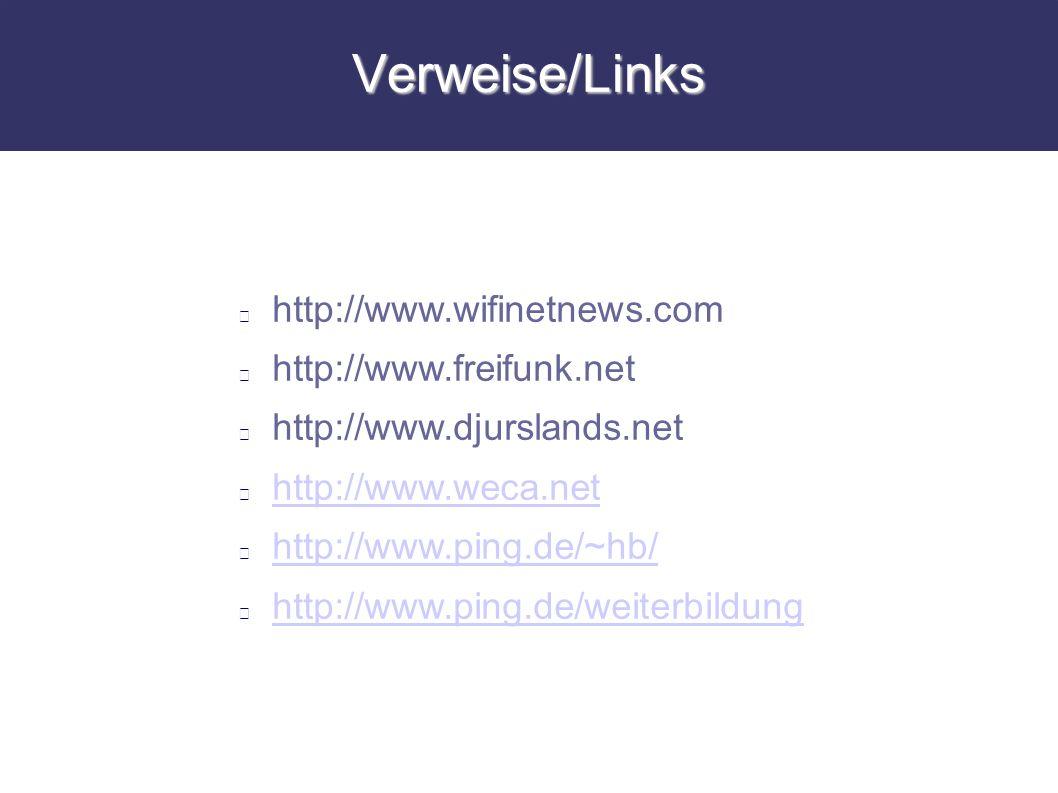 Verweise/Links http://www.wifinetnews.com http://www.freifunk.net