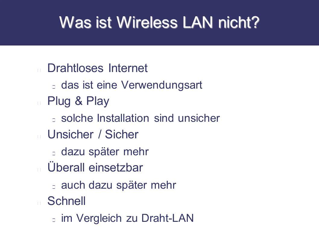 Was ist Wireless LAN nicht
