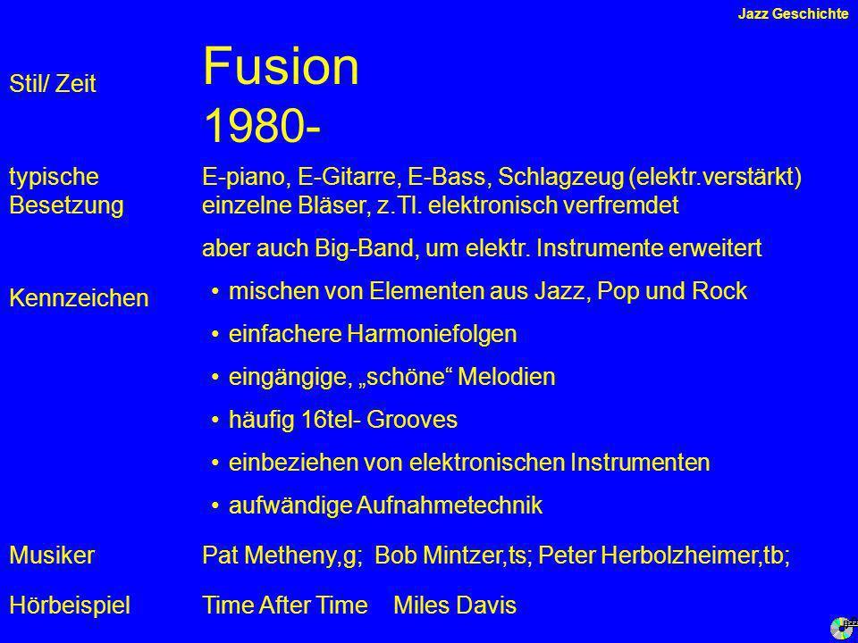 Fusion 1980- Stil/ Zeit typische Besetzung
