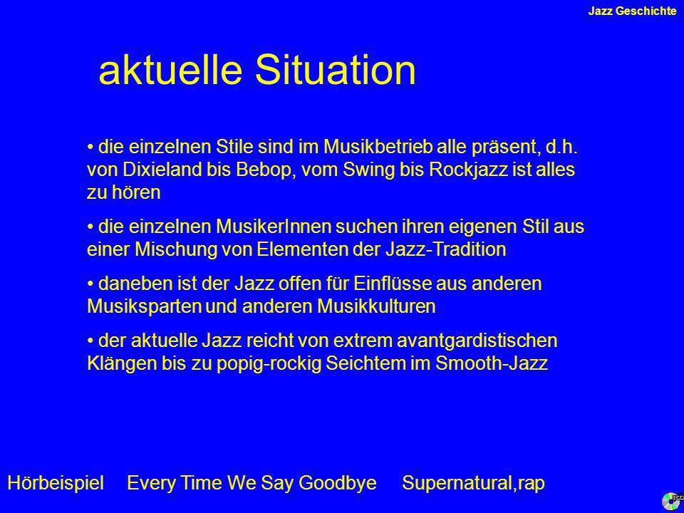 Jazz Geschichte aktuelle Situation.