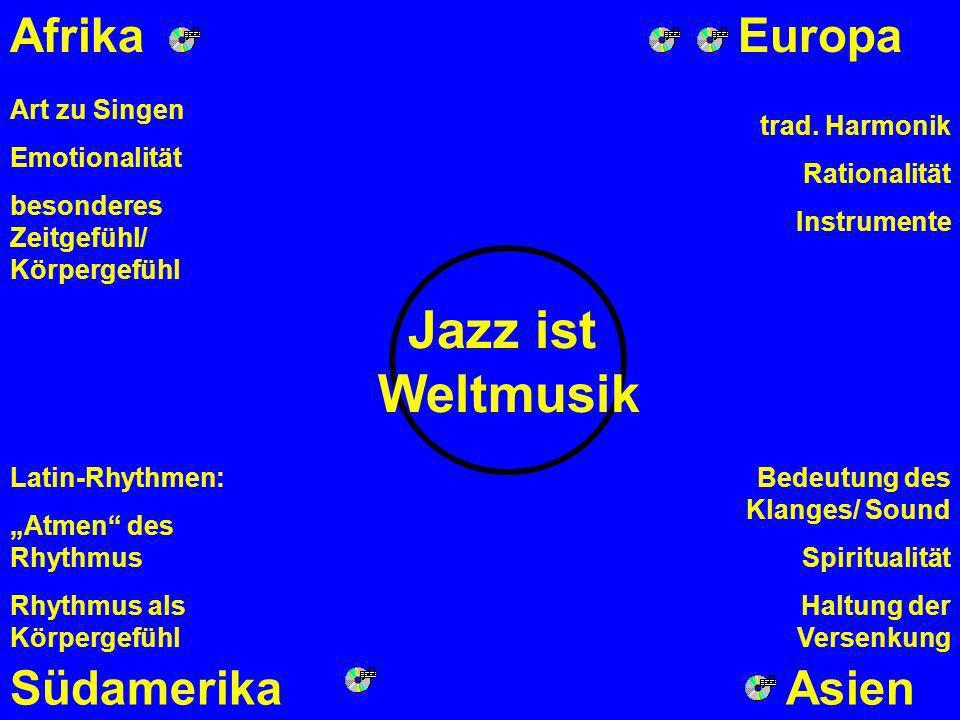Jazz ist Weltmusik Afrika Europa Südamerika Asien Art zu Singen