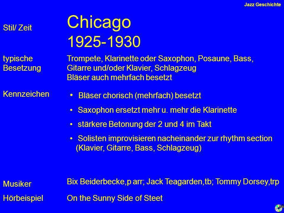 Chicago 1925-1930 Bläser chorisch (mehrfach) besetzt Stil/ Zeit