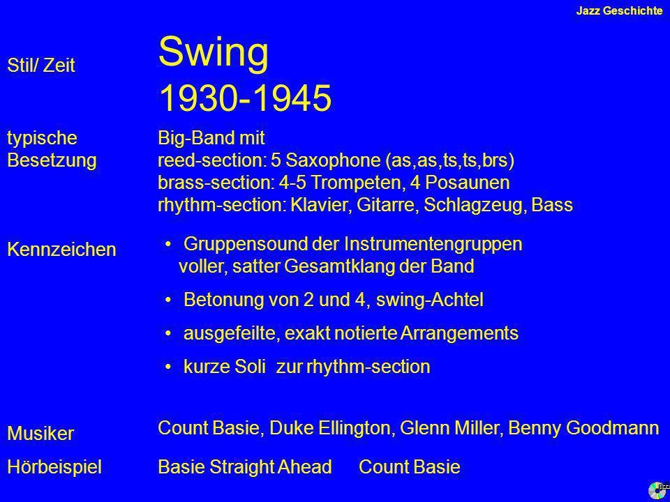 Swing 1930-1945 Stil/ Zeit typische Besetzung