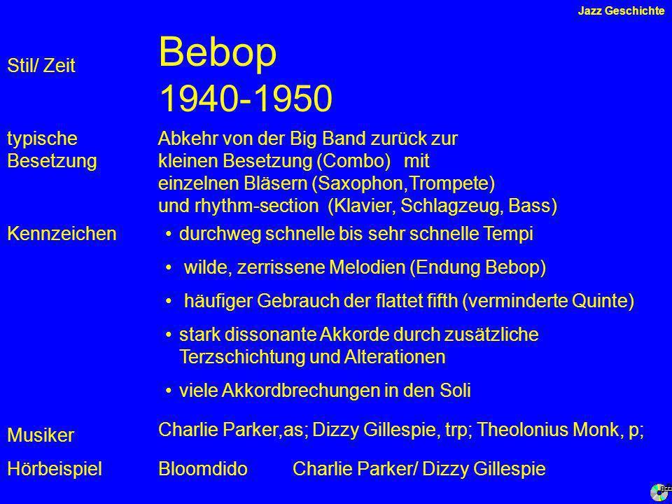 Bebop 1940-1950 Stil/ Zeit typische Besetzung