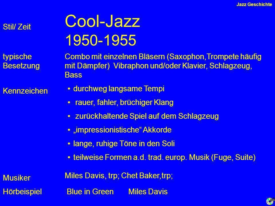 Cool-Jazz 1950-1955 Stil/ Zeit typische Besetzung