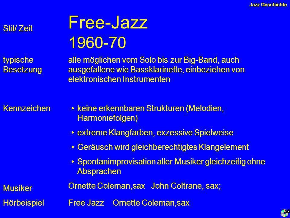 Free-Jazz 1960-70 Stil/ Zeit typische Besetzung