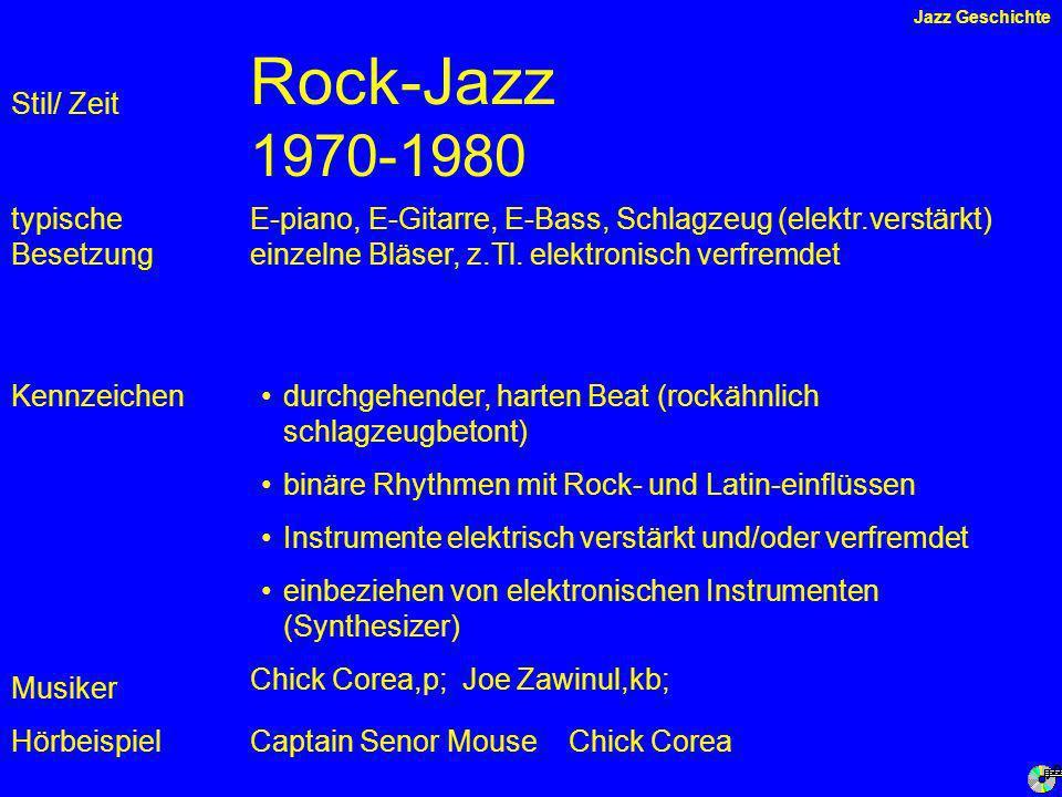 Rock-Jazz 1970-1980 Stil/ Zeit typische Besetzung