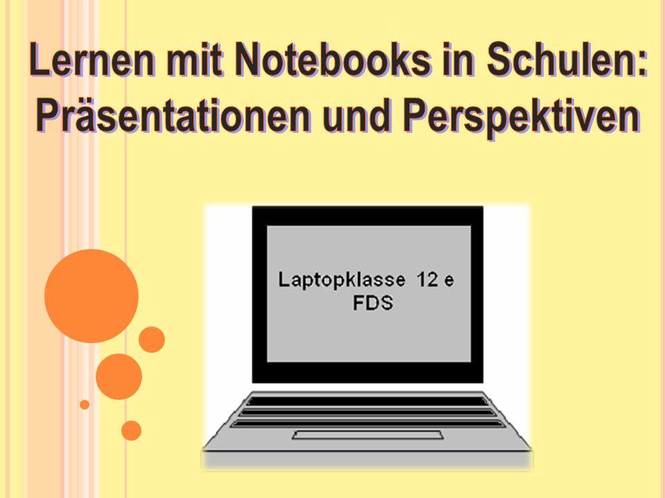 Lernen mit Notebooks in Schulen: Präsentationen und Perspektiven