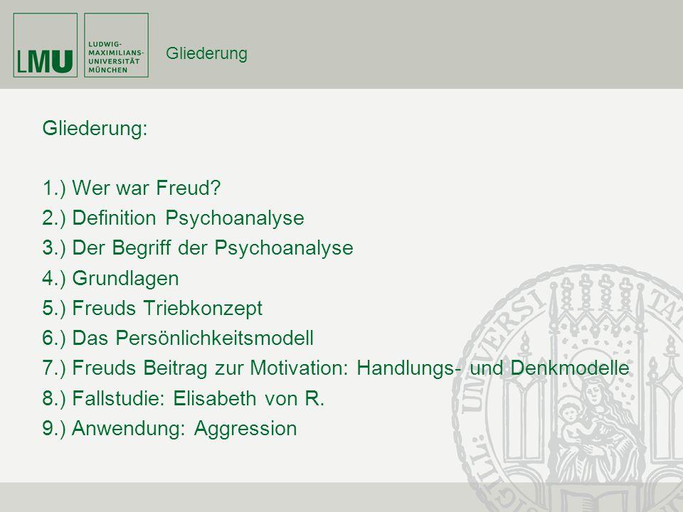 2.) Definition Psychoanalyse 3.) Der Begriff der Psychoanalyse
