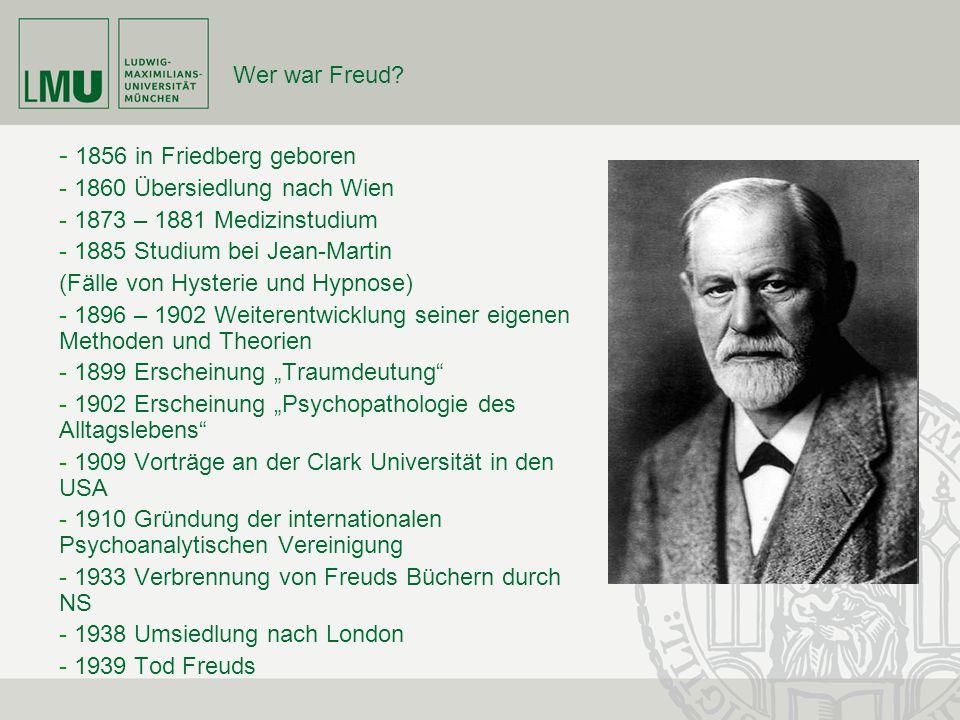 1856 in Friedberg geboren Wer war Freud 1860 Übersiedlung nach Wien
