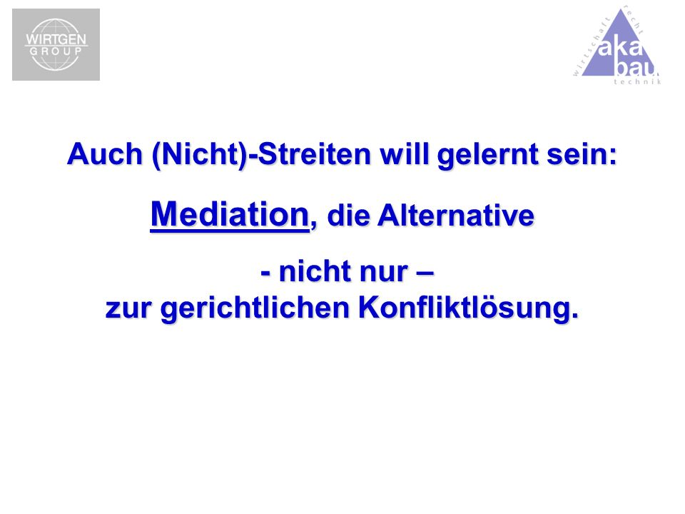 Mediation, die Alternative