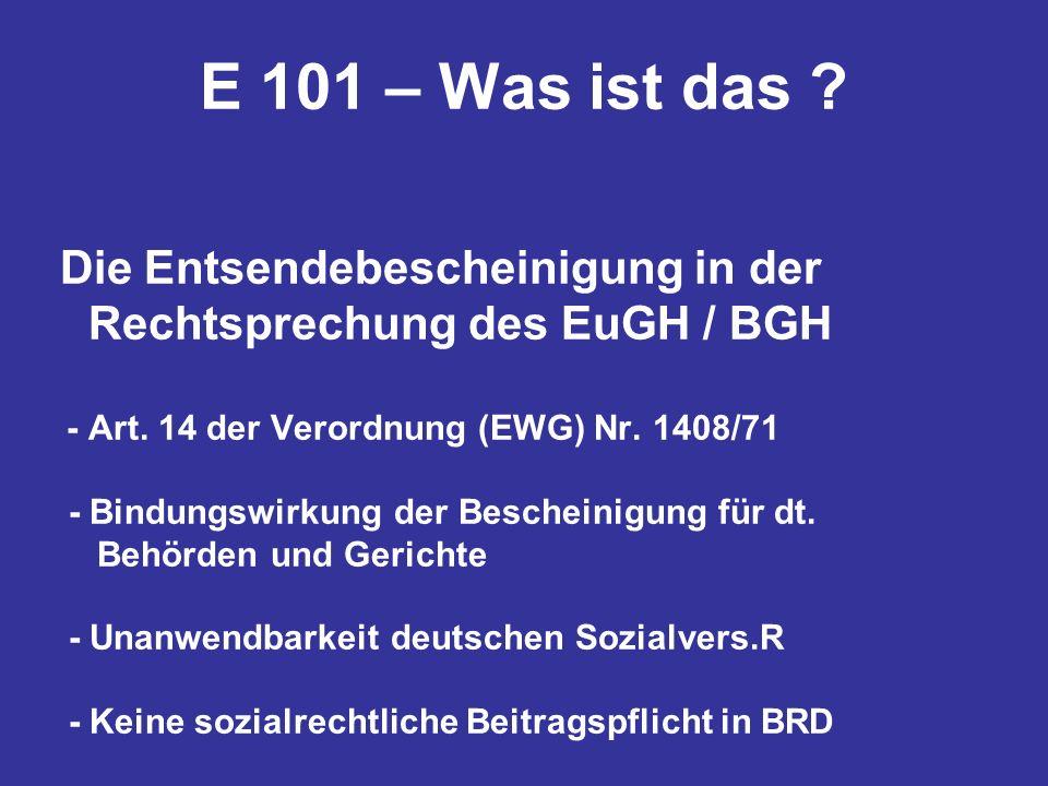 E 101 – Was ist das Rechtsprechung des EuGH / BGH