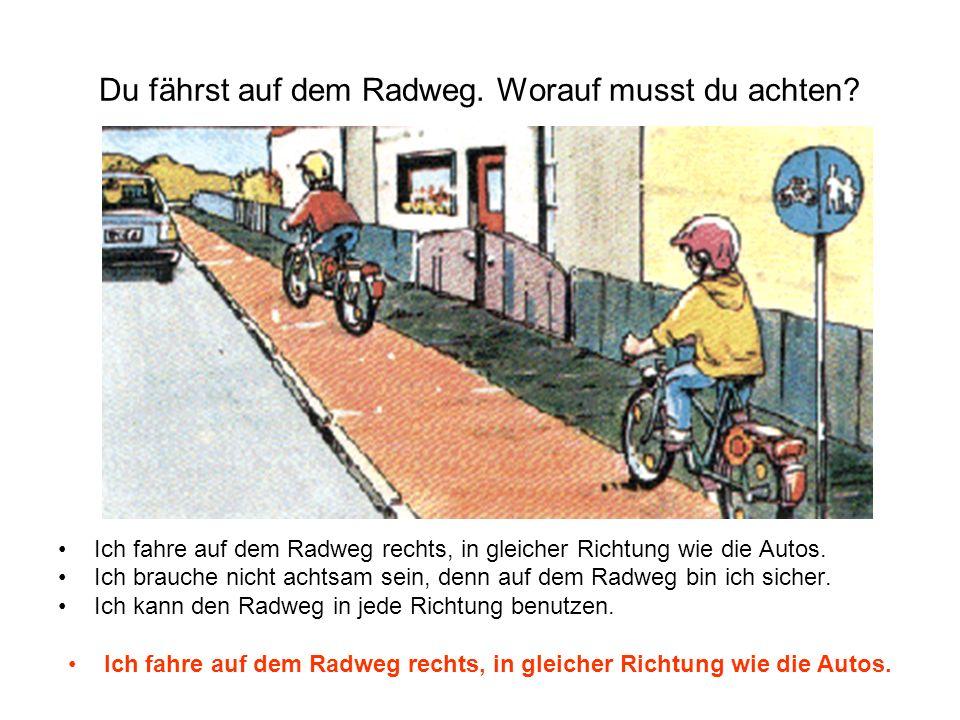 Du fährst auf dem Radweg. Worauf musst du achten