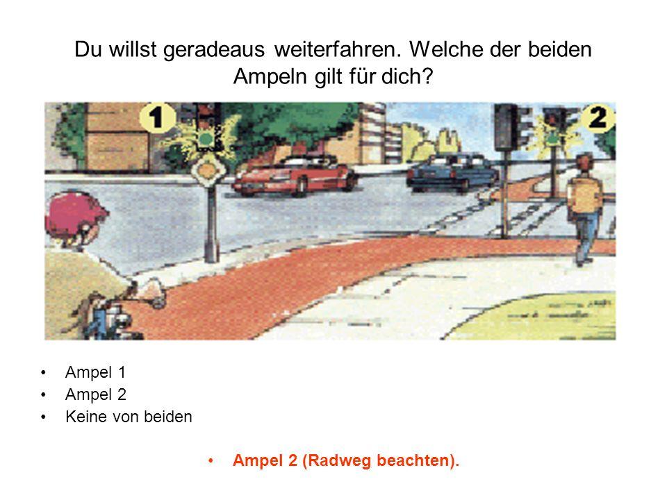 Ampel 2 (Radweg beachten).