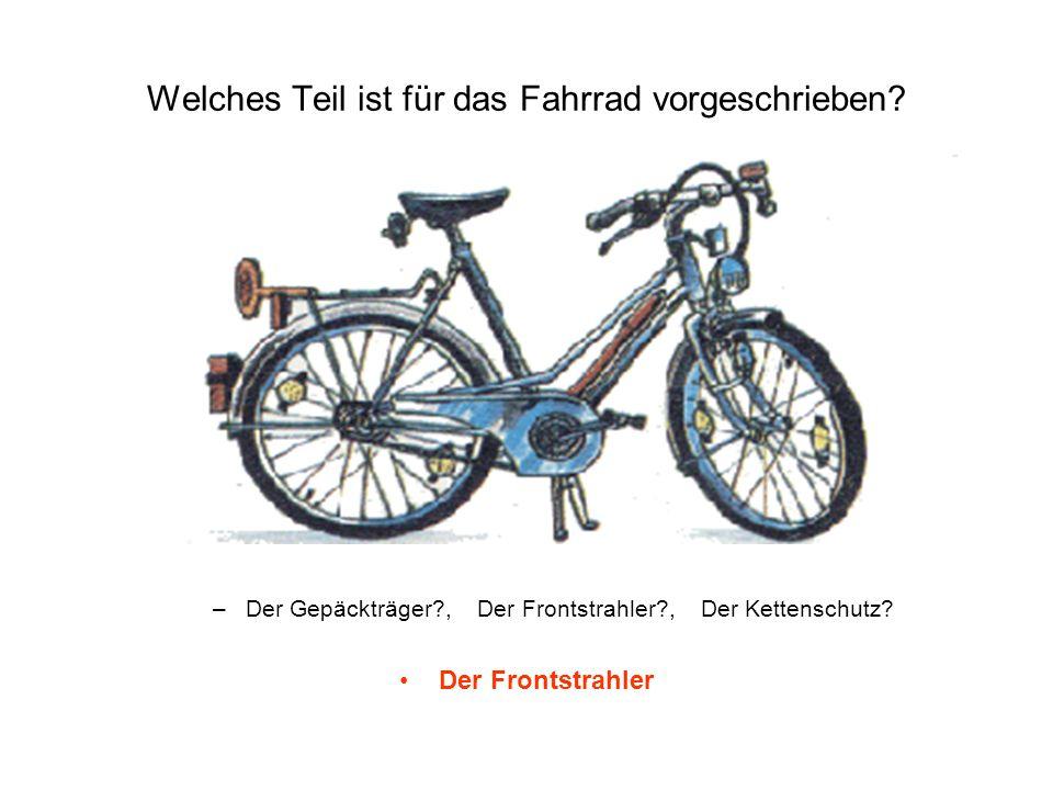 Welches Teil ist für das Fahrrad vorgeschrieben